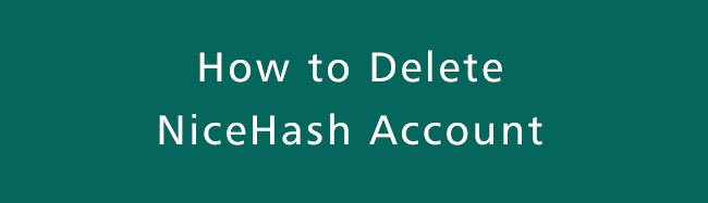 Delete-NiceHash-Account