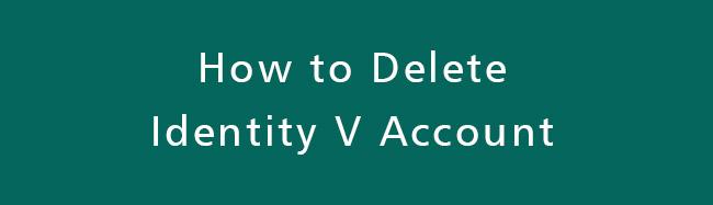 Delete-Identity-V-Account