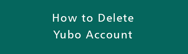 Delete-yubo-Account