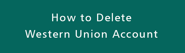 Delete-Western-Union-Account